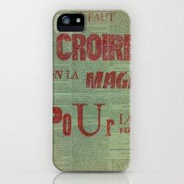 Il faut croire en la magie pour la voir... iPhone Case