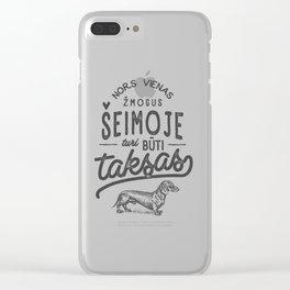 Nors vienas zmogus seimoje turi buti taksas Clear iPhone Case