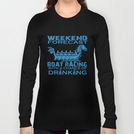 WEEKEND FORECAST BOAT RACING Long Sleeve T-shirt