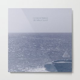 Cloud Nothings - Life Without Sound Metal Print