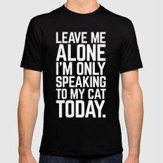 Speaking To My Cat Funny Quote Mens Fitted Tee MEDIUM Black