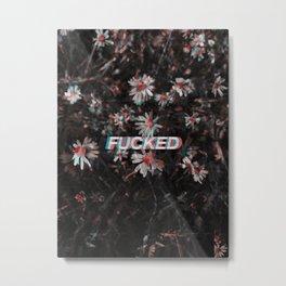 fucked// Metal Print