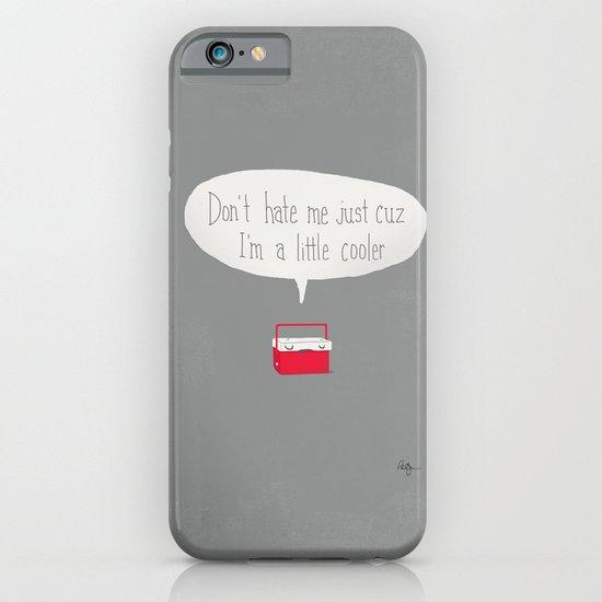 Just a little cooler iPhone & iPod Case