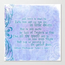 "' Take him and cut him out in little Stars"" Romeo & Juliet - Shakespeare Love Quotes Canvas Print"