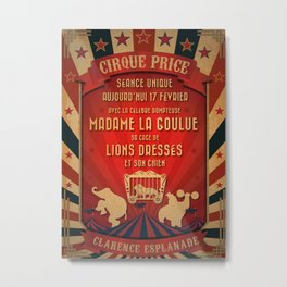 CIRQUE PRICE ROUGE Metal Print