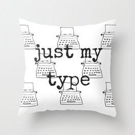 My Type Throw Pillow