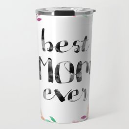 Best Mom Ever floral wreath Travel Mug