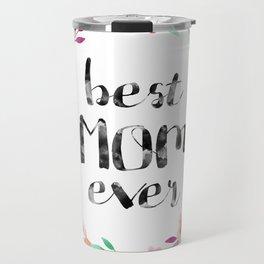 Best Mom Ever floral wreath Travel Mug