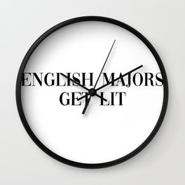 english majors get lit Wall Clock