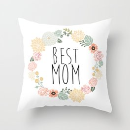 Best Mom Throw Pillow