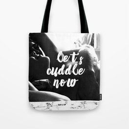 Let's cuddle now Tote Bag