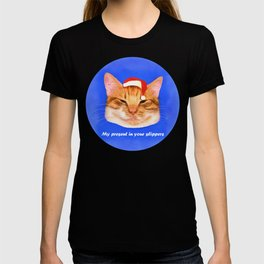 Funny cat — My present in your slippers T-shirt