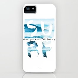 Surf is the true feeling iPhone Case