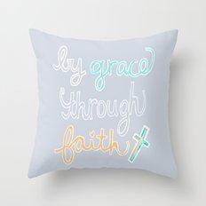 By Grace Through Faith Throw Pillow