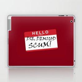 DIE, DEMIGOD SCUM! Laptop & iPad Skin