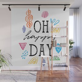 Oh happy Day Wall Mural