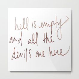 hell is empty Metal Print