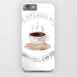 Morning Shirt I Hate Morning People And Mornings And People T-Shirt iPhone Case
