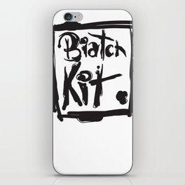 Biatch Kit iPhone Skin