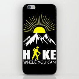 hike while you can quote iPhone Skin