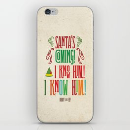 Buddy the Elf! Santa's Coming! I know him! I KNOW HIM! iPhone Skin