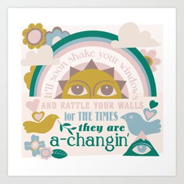 The times, they are a-changin' Art Print