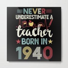 Teacher born in 1940 80th Birthday Gift Teaching Metal Print