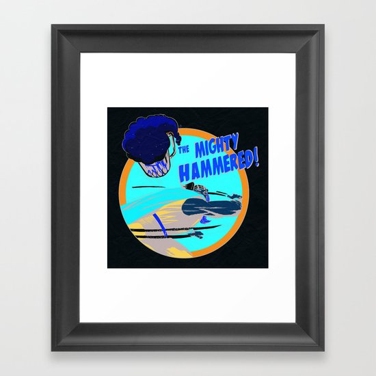 the Mighty Hammered! Framed Art Print