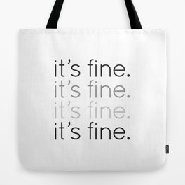 it's fine. Tote Bag