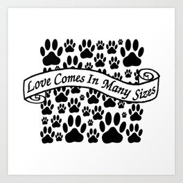 Love Comes In Many Sizes Art Print