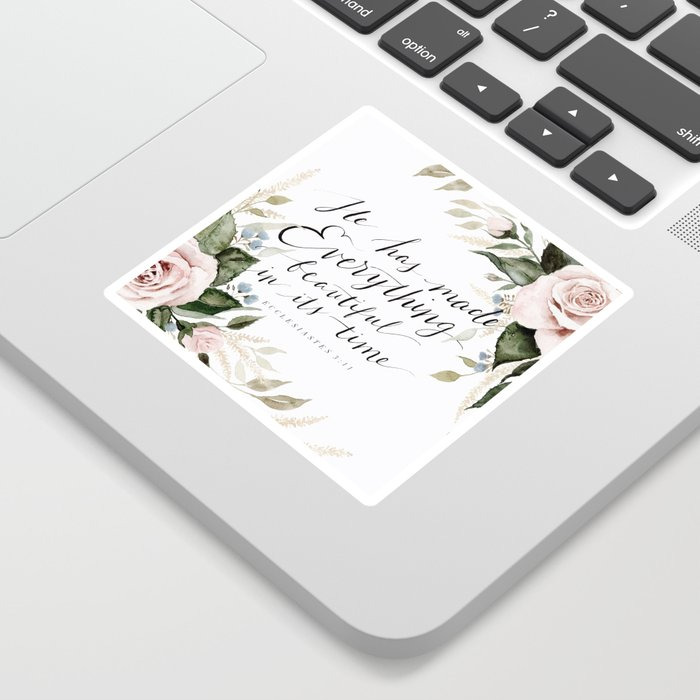 """""""He has made Everything beautiful in its time"""" Sticker"""