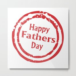 Happy Fathers Day Rubber Stamp Metal Print