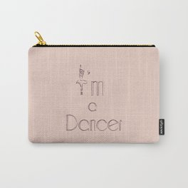 I'm a Dancer Carry-All Pouch
