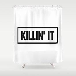 Killin' It Shower Curtain