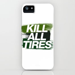 Kill All Tires v4 HQvector iPhone Case
