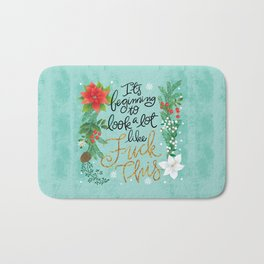 Pretty Swe*ry: It's beginning to look a lot like Fuck This Bath Mat