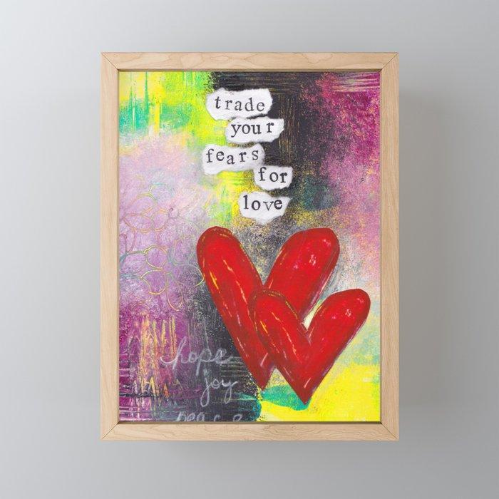 TRADE FEARS FOR LOVE Framed Mini Art Print