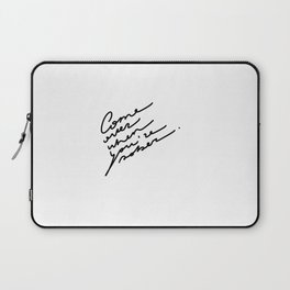 Come over when you are sober Laptop Sleeve
