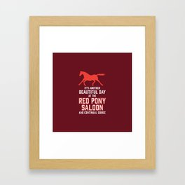 it's another beautiful day at the red pony bar and continual soiree Framed Art Print