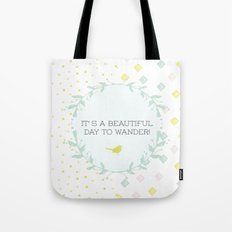 It's a beautiful day to wander Tote Bag
