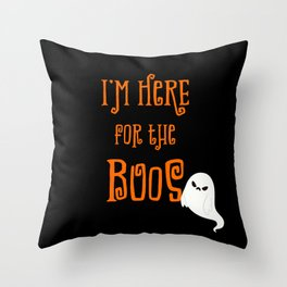 I'M HERE FOR THE BOOS Throw Pillow
