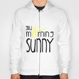 Good Morning Sunny Hoody