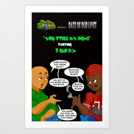 """Planet Smokas presents Daze of Our Livez - B and R.W """"What We Do"""" Profile Page 10/10 Art Print"""