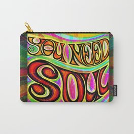 You Need Soul Carry-All Pouch