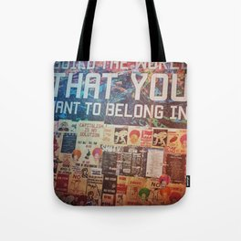 Build the world that you want to belong I Tote Bag