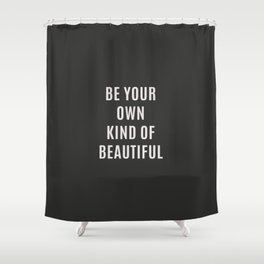Home Decor Motivational Printable Art BE YOUR OWN KIND OF BEAUTIFUL Wall Art Printable Shower Curtain