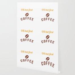 Ok But First Coffee Caffeine Coffee Lover Shirt Wallpaper