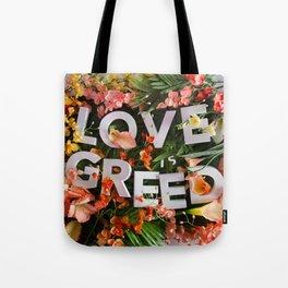 Love Is Greed Tote Bag