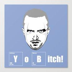 Yo Bitch Canvas Print
