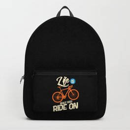 Cyling - Life Is Really Good Ride On Backpack